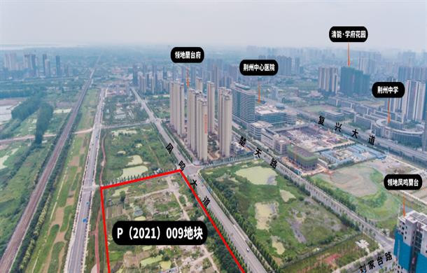 碧桂园以3.38亿元竞得荆北核心地块,楼面价3210.39元/㎡